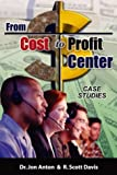 echange, troc Jon Anton - From Cost to Profit Center: How Technology Enables the Difference (Call Center Management)