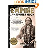 Empire of the Summer Moon: Quanah Parker and the Rise and Fall of the Comanches, the Most Powerful Indian Tribe in... by S. C. Gwynne