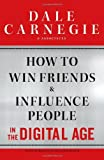 Image of How to Win Friends and Influence People in the Digital Age