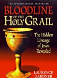 Illustrated Bloodline of the Holy Grail (1862047707) by Gardner, Laurence