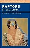 Raptors of California (California Natural History Guides)