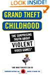 Grand Theft Childhood: The Surprising...