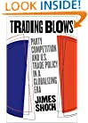 Trading Blows: Party Competition and U.S. Trade Policy in a Globalizing Era