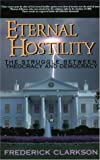 img - for Eternal Hostility: The Struggle Between Theocracy and Democracy book / textbook / text book