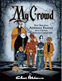 My Crowd : The Original Addams Family and Other Ghoulish Creatures (0671778129) by Addams, Charles