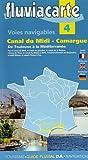 Les voies navigables du canal du Midi Camargue : De Toulouse à la Méditerranée