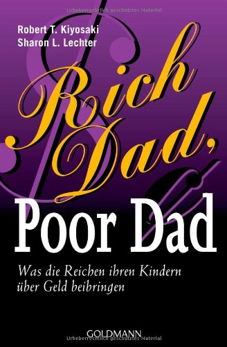 Rich Dad, Poor Dad by Robert T. Kiyosaki with Sharon L. Lechter
