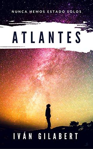 Atlantes: Nunca hemos estado solos