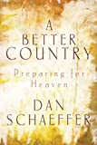 A Better Country: Preparing for Heaven