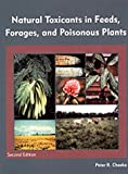 Natural Toxicants in Feeds, Forages, and Posionous Plants (2nd Edition)