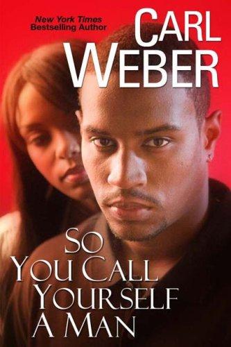 So You Call Yourself A Man (Church), Carl Weber