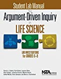 img - for Student Lab Manual forArgument-Driven Inquiry in Life Science: Lab Investigations for Grades 6-8 - PB349X3S by Patrick J. Enderle (2016-02-19) book / textbook / text book