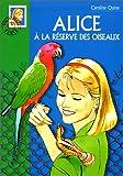 echange, troc Caroline Quine - Alice à la réserve des oiseaux