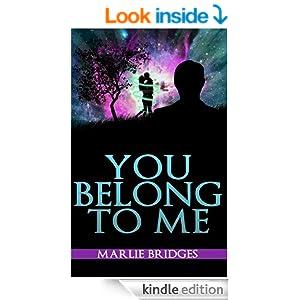 You Belong To Me - Kindle edition by Marlie Bridges