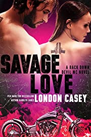 SAVAGE LOVE (A Back Down Devil MC Romance Novel)