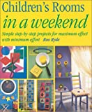 img - for Children's Rooms in a Weekend (In a Weekend (Betterway Books)) book / textbook / text book