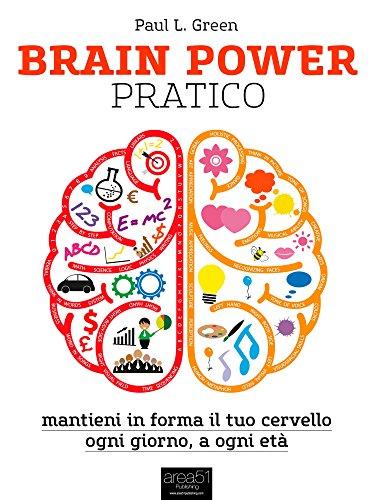 Brain Power pratico Mantieni in forma il tuo cervello ogni giorno a ogni età L'Altra Medicina PDF