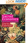 Sacred Economics: Money, Gift, and So...