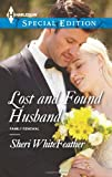 img - for Lost and Found Husband (Harlequin Special Edition\Family Renewal) book / textbook / text book