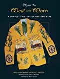 How the West Was Worn: A History of Western Wear (0810992566) by Holly George-Warren