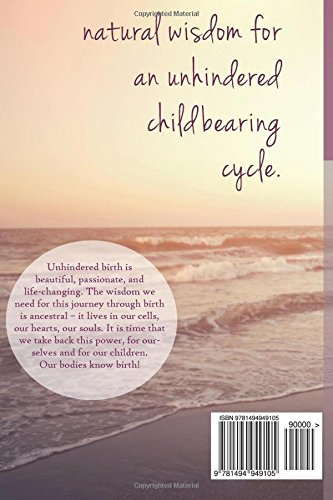 Unhindered Childbirth: wisdom for the passage of unassisted birth