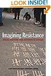 Imagining Resistance: Visual Culture...