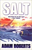 Salt (0575068973) by Adam Roberts