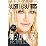 "Breakthrough: Eight Steps to Wellnessvon ""Suzanne Somers"""