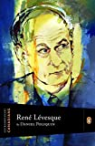 Extraordinary Canadians Rene Levesque