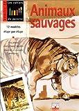 echange, troc Collectif - Animaux sauvages : 12 modèles étape par étape