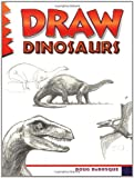 Draw Dinosaurs (Learn to Draw (Peel))