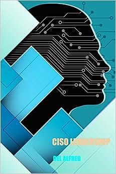 CISO Leadership: Cyber Security Top Cop