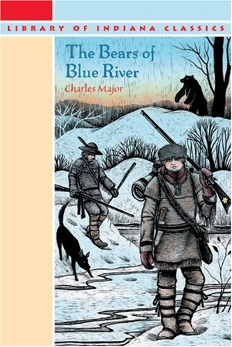 The Bears of Blue River (Library of Indiana Classics), Charles Major