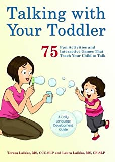 Book Cover: Talking with Your Toddler: 75 Fun Activities and Interactive Games that Teach Your Child to Talk