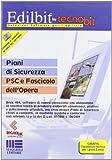 Piani di sicurezza Psc e fascicolo dell'opera. Con CD-ROM