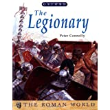 The Legionary (Roman World) ~ Peter Connolly