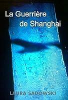La Guerri�re de Shanghai