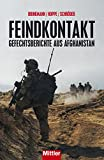 Feindkontakt: Gefechtsberichte aus Afghanistan