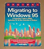 img - for Migrating to Windows 95 (Prima Practical Programming Series) book / textbook / text book