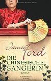 Die chinesische Sängerin: Roman