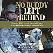 No Buddy Left Behind: Bringing US Troops' Dogs and Cats Safely Home from the Combat Zone | [Terri Crisp, Cynthia Hurn]