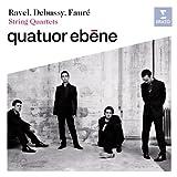 Ravel / Debussy / Faure: String Quartets
