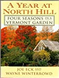 img - for A Year at North Hill: Four Seasons in a Vermont Garden book / textbook / text book