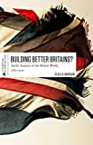 img - for Buiding Better Britains?: Settler Societies in the British World, 1783-1920 (International Themes and Issues) book / textbook / text book