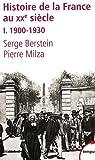 Histoire de la France au XXe si�cle, tome 1 : 1900-1930 par Berstein