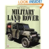 The Half-Ton Military Land Rover