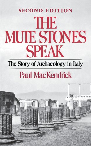 The Mute Stones Speak: The Story of Archaeology in Italy (Second Edition)