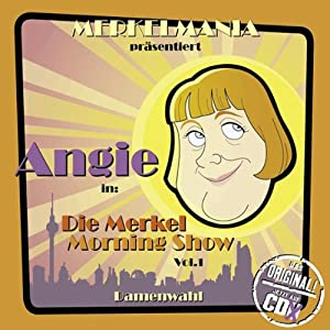 Damenwahl (Die Merkel Morningshow 1) Hörspiel