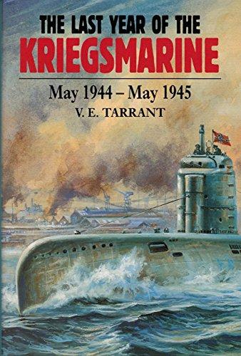 Last Year Of The Kriegsmarine: May 1944-May 1945