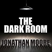 The Dark Room Audiobook by Jonathan Moore Narrated by David Colacci